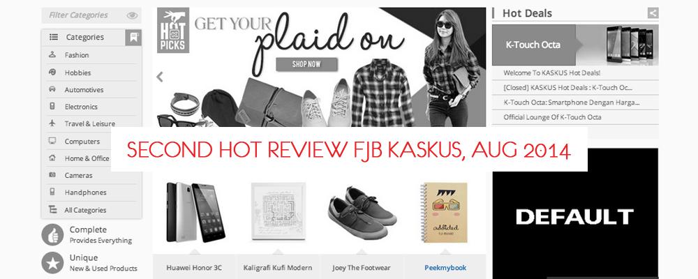 Kaskus FJB Hot Review Aug 2014
